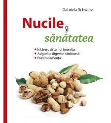Nucile si sanatatea, Editura Casa